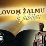 Slovom žalmu k jubileu - z plagátu (J. Jáger)